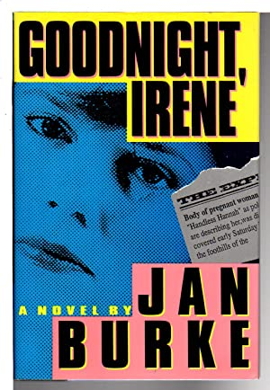 GOODNIGHT, IRENE.: Burke, Jan.