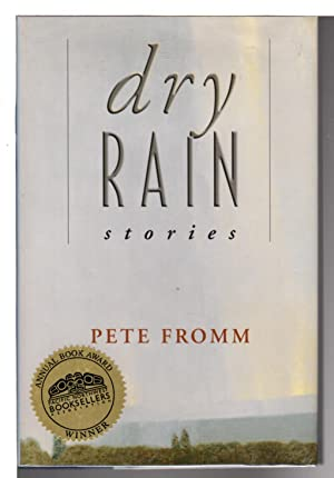 DRY RAIN: Stories.: Fromm, Pete.