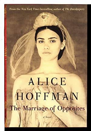 THE MARRIAGE OF OPPOSITES.: Hoffman, Alice.
