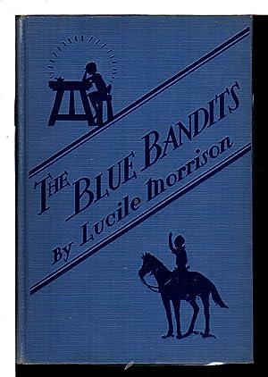 THE BLUE BANDITS.: Morrison, Lucile.