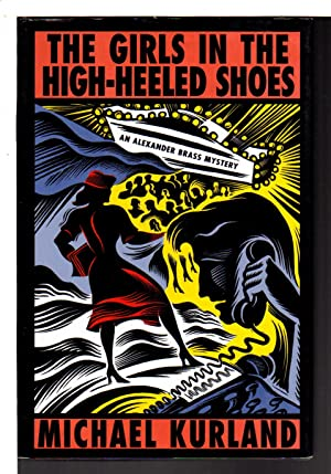 THE GIRLS IN THE HIGH-HEELED SHOES.: Kurland, Michael.