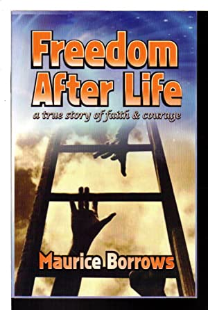 FREEDOM AFTER LIFE.: Borrows, Maurice.