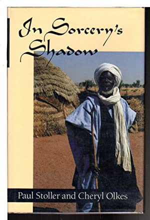 IN SORCERY'S SHADOW: A Memoir of Apprenticeship Among the Songhay of Niger: Stoller, Paul, & ...