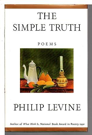 THE SIMPLE TRUTH: Poems.: Levine, Philip.
