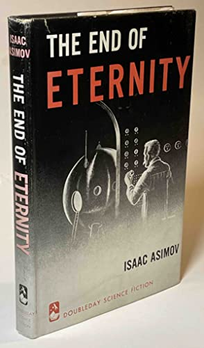 THE END OF ETERNITY.: Asimov, Isaac