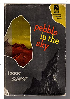 PEBBLE IN THE SKY.: Asimov, Isaac