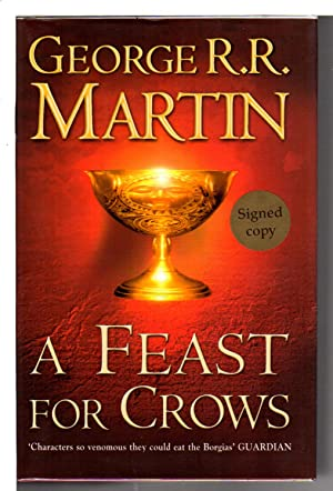 A FEAST FOR CROWS: Book Four of a Song of Ice and Fire.: Martin, George R. R.