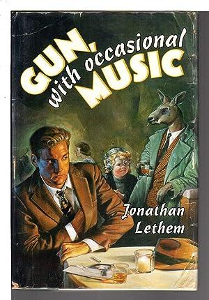 GUN WITH OCCASIONAL MUSIC.: Lethem, Jonathan.