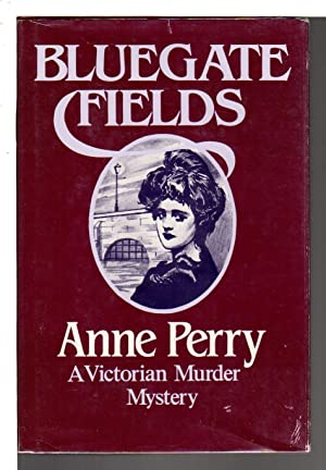 BLUEGATE FIELDS.: Perry, Anne.