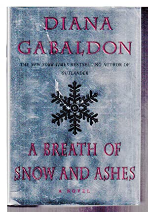 A BREATH OF SNOW AND ASHES.: Gabaldon, Diana.