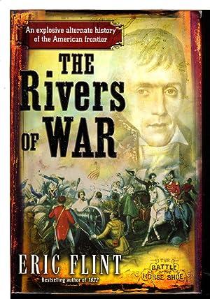 THE RIVERS OF WAR.: Flint, Eric.