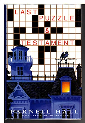 LAST PUZZLE & TESTAMENT.: Hall, Parnell.