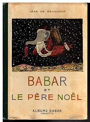 BABAR ET LE PERE NOEL.: Brunhoff, Jean de.