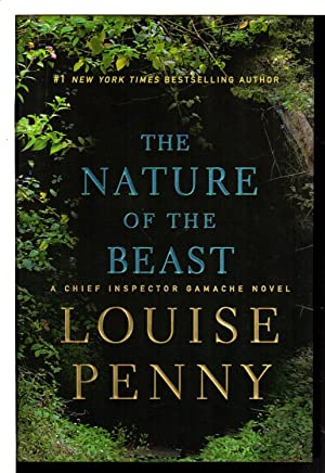 THE NATURE OF THE BEAST: A Chief Inspector Gamache Novel.: Penny, Louise.