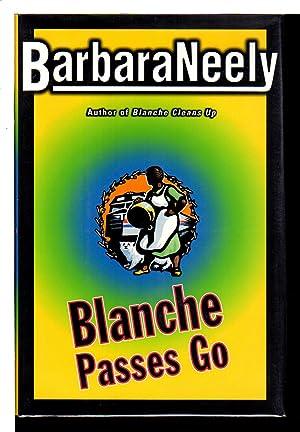 BLANCHE PASSES GO.: Neely, Barbara.