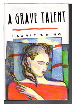 A GRAVE TALENT: King, Laurie R.