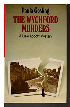 THE WYCHFORD MURDERS: A Luke Abbott Mystery.: Gosling , Paula.