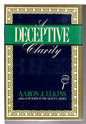 A DECEPTIVE CLARITY.: Elkins, Aaron J.