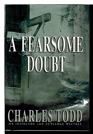 A FEARSOME DOUBT: An Inspector Ian Rutledge Mystery.: Todd, Charles.