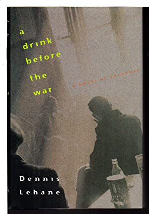 A DRINK BEFORE THE WAR.: Lehane, Dennis.