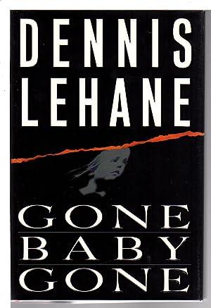 GONE, BABY, GONE.: Lehane, Dennis.