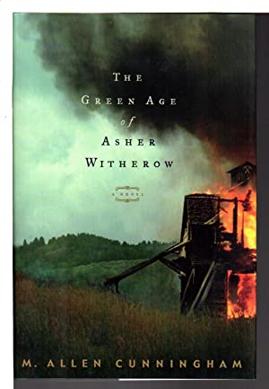 THE GREEN AGE OF ASHER WITHEROW.: Cunningham, M. Allen.