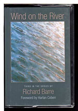 WIND ON THE RIVER.: Barre, Richard; foreword by Harlan Coben.