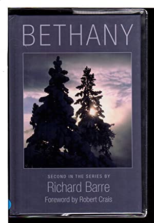 BETHANY.: Barre, Richard; foreword by Robert Crais.