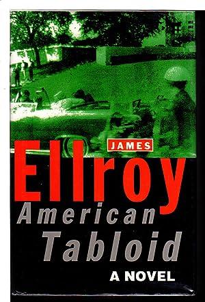 AMERICAN TABLOID: A Novel.: Ellroy, James