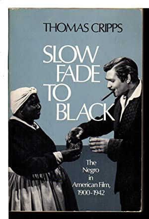 SLOW FADE TO BLACK: The Negro in American Film, 1900-1942.