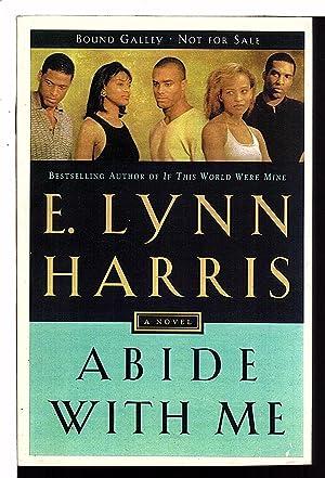 ABIDE WITH ME.: E. Lynn Harris.
