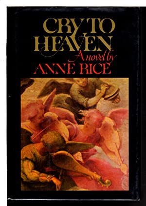 CRY TO HEAVEN.: Rice, Anne.