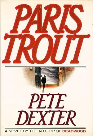PARIS TROUT: Dexter, Pete.