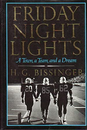 FRIDAY NIGHT LIGHTS: A Town, a Team and a Dream.: Bissinger, H.G.