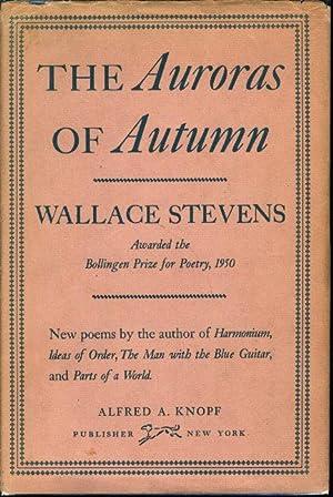 THE AURORAS OF AUTUMN: Stevens, Wallace.