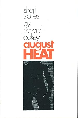 AUGUST HEAT.: Dokey, Richard.