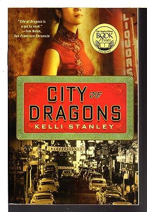 CITY OF DRAGONS.: Stanley, Kelli.