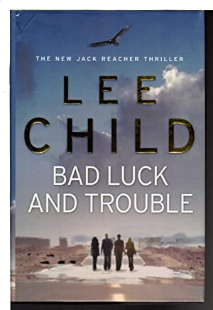 BAD LUCK AND TROUBLE: A Jack Reacher Novel.: Child, Lee.