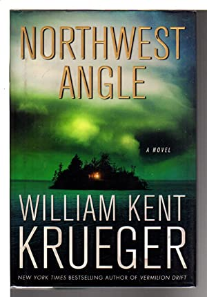 NORTHWEST ANGLE.: Krueger, William Kent.