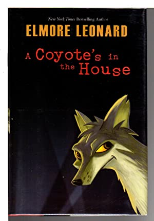 A COYOTE'S IN THE HOUSE.: Leonard, Elmore.