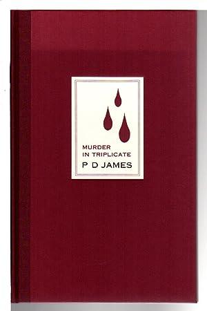 MURDER IN TRIPLICATE.: James, P. D.