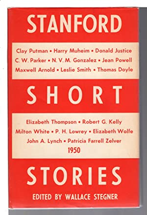STANFORD SHORT STORIES 1950.: Anthology] Stegner, Wallace and Scowcroft, Richard, editors.