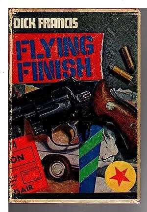 FLYING FINISH.: Francis, Dick.