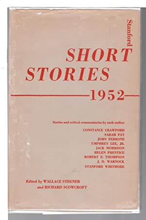 STANFORD SHORT STORIES 1952.: Anthology] Stegner, Wallace and Scowcroft, Richard, editors.