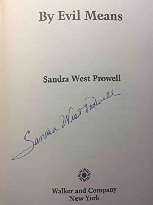 BY EVIL MEANS.: Prowell, Sandra West.