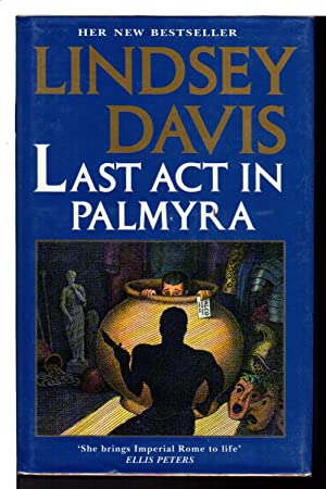 LAST ACT IN PALMYRA.: Davis, Lindsey.
