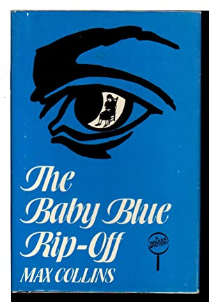 THE BABY BLUE RIP-OFF.: Collins, Max [Allen]