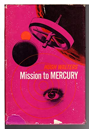 MISSION TO MERCURY.: Walters, Hugh.