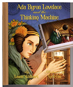 ADA BRYON LOVELACE AND THE THINKING MACHINE.