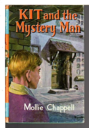 KIT AND THE MYSTERY MAN.: Chappell, Mollie.